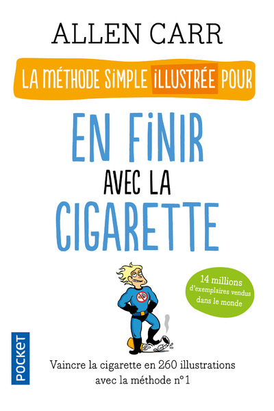 LA METHODE SIMPLE ILLUSTREE POUR EN FINIR AVEC LA CIGARETTE