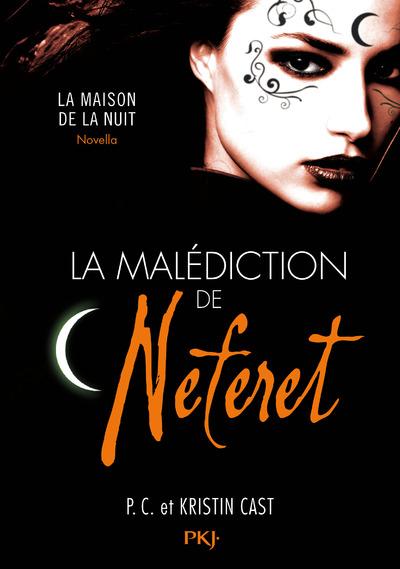 LA MALEDICTION DE NEFERET - INEDIT LA MAISON DE LANUIT