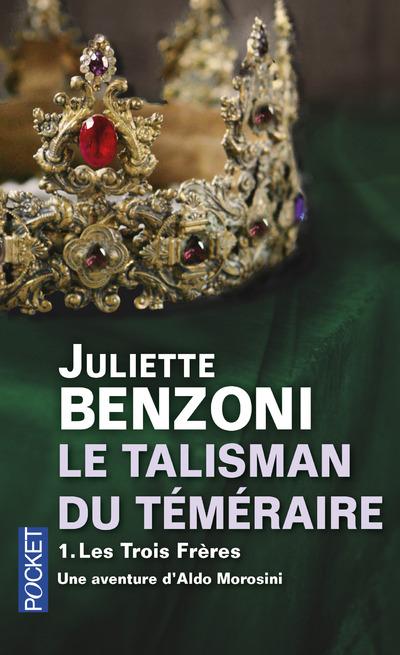 LE TALISMAN DU TEMERAIRE - TOME 1 LES TROIS FRERES