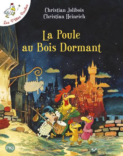 LA POULE AU BOIS DORMANT - LES P'TITES POULES - TOME 13
