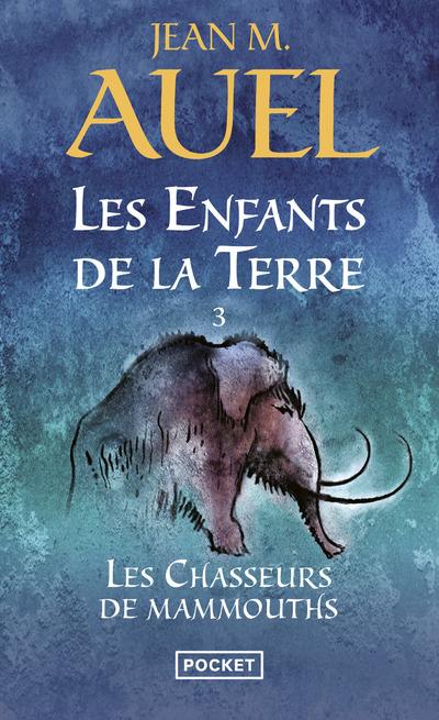 LES ENFANTS DE LA TERRE - TOME 3 LES CHASSEURS DE MAMMOUTHS