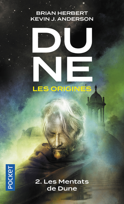 DUNE, LES ORIGINES - TOME 2 LES MENTATS DE DUNE