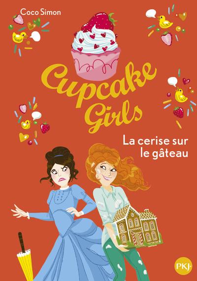 CUPCAKE GIRLS - TOME 12 LA CERISE SUR LE GATEAU