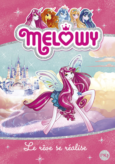 MELOWY - TOME 1 LE REVE SE REALISE