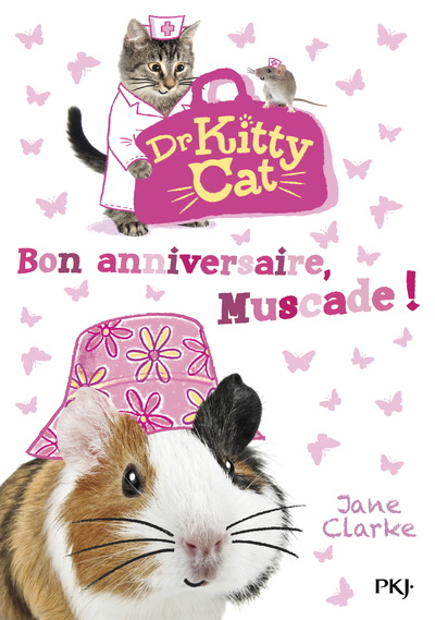DR KITTY CAT - TOME 5 BON ANNIVERSAIRE, MUSCADE !