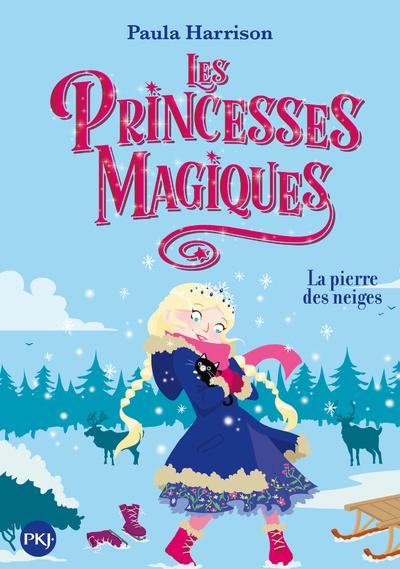 LES PRINCESSES MAGIQUES - TOME 5 LA PIERRE DES NEIGES