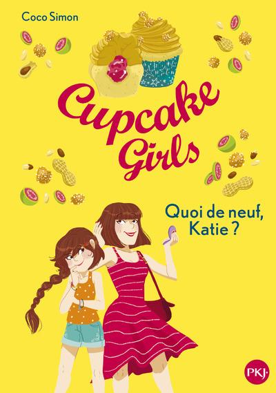 CUPCAKE GIRLS - TOME 13 QUOI DE NEUF, KATIE ?