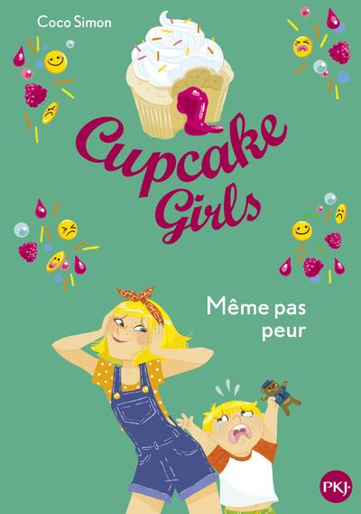 CUPCAKE GIRLS - TOME 15 MEME PAS PEUR