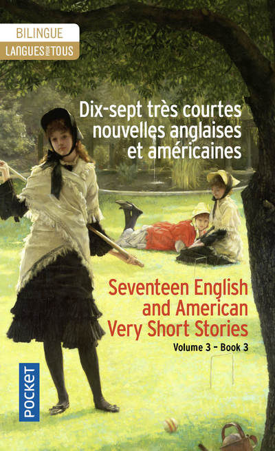 DIX-SEPT TRES COURTES NOUVELLES ANGLAISES ET AMERICAINES / SEVENTEEN VERY SHORT BRITISH AND AMERICAN
