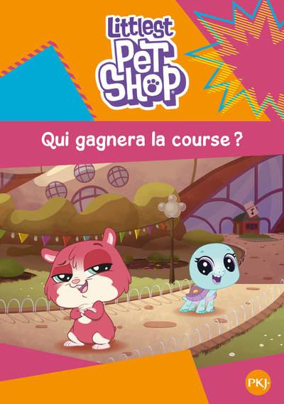 LITTLEST PET SHOP - TOME 3 QUI GAGNERA LA COURSE ?