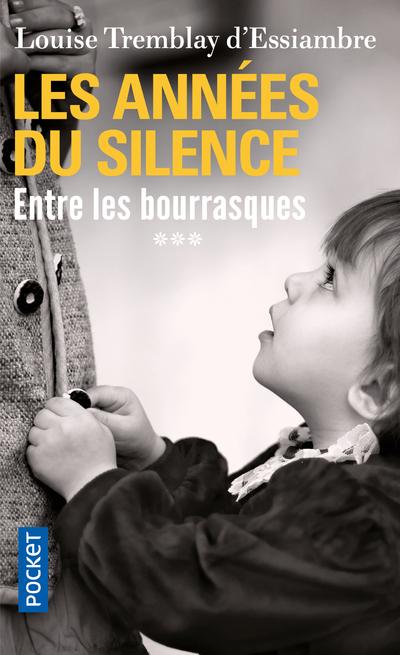 LES ANNEES DU SILENCE - TOME 3 ENTRE LES BOURRASQUES