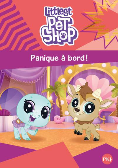 LITTLEST PET SHOP - TOME 4 PANIQUE A BORD !