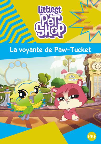LITTLEST PET SHOP - TOME 5 LA VOYANTE DE PAW-TUCKET
