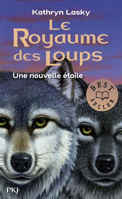LE ROYAUME DES LOUPS - TOME 6 UNE NOUVELLE ETOILE