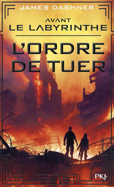 AVANT LE LABYRINTHE - TOME 4 L'ORDRE DE TUER