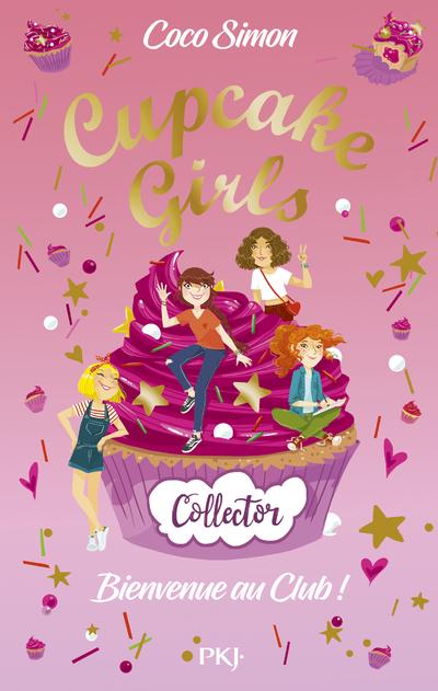 CUPCAKE GIRLS - BIENVENUE AU CLUB ! - COLLECTOR