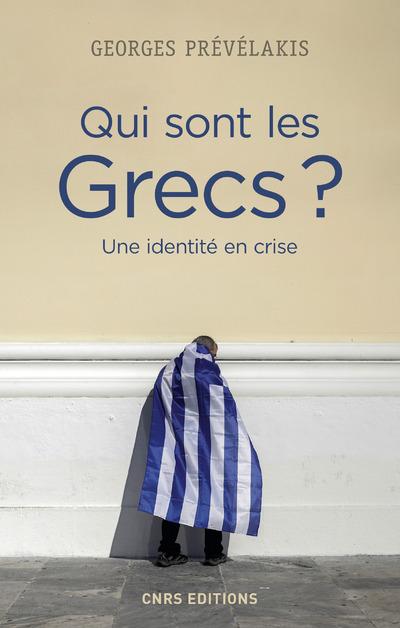 QUI SONT LES GRECS ? UNE IDENTITE EN CRISE