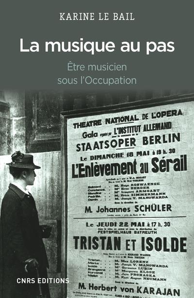 MUSIQUE AU PAS. ETRE MUSICIEN EN FRANCE SOUS L'OCCUPATION