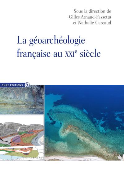 GEOARCHEOLOGIE FRANCAISE AU XXIEME SIECLE