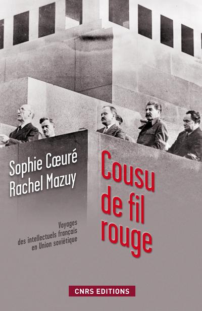 COUSU DE FIL ROUGE-VOYAGE DES INTELLECTUELS FRANÇAIS EN UNION SOVIÉTIQUE