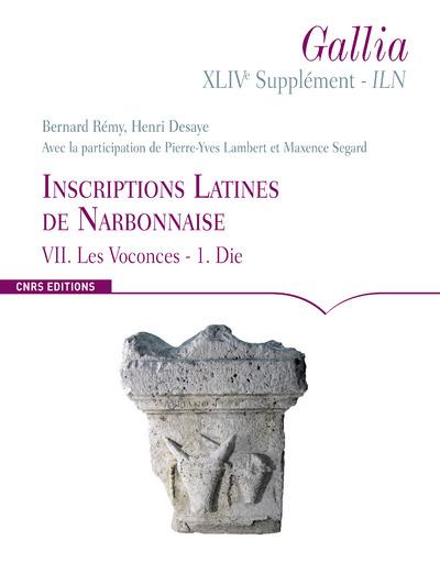 SUPPLÉMENT GALLIA XLIVE- ILN : INSCRIPTIONS LATINES DE NARBONNAISE VII. LES VOCONCES- 1.DIE