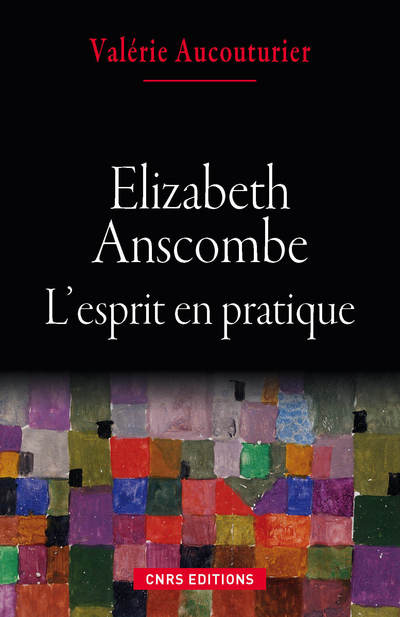 ELIZABETH ANSCOMBE. L'ESPRIT EN PRATIQUE
