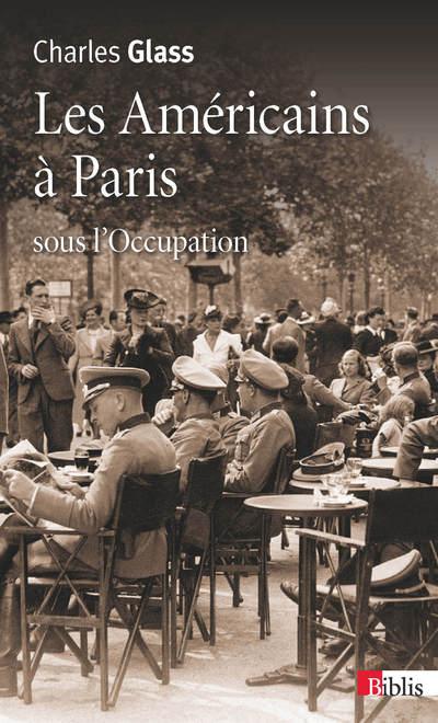 LES AMÉRICAINS À PARIS, SOUS L'OCCUPATION
