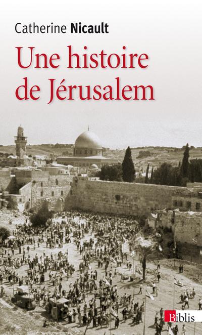 UNE HISTOIRE DE JÉRUSALEM