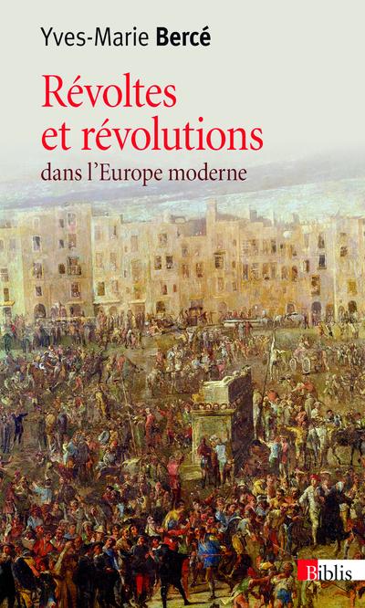 RÉVOLTES ET RÉVOLUTIONS DANS L'EUROPE MODERNE (XVIE-XVIIIE SIÈCLE)