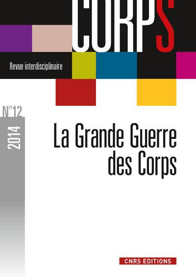 REVUE CORPS N°12 - LA GRANDE GUERRE DES CORPS