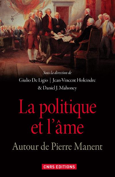 LA POLITIQUE ET L'ÂME. AUTOUR DE PIERRE MANENT