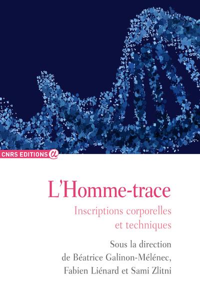 L'HOMME - TRACE - INSCRIPTIONS CORPORELLES ET TECHNIQUES