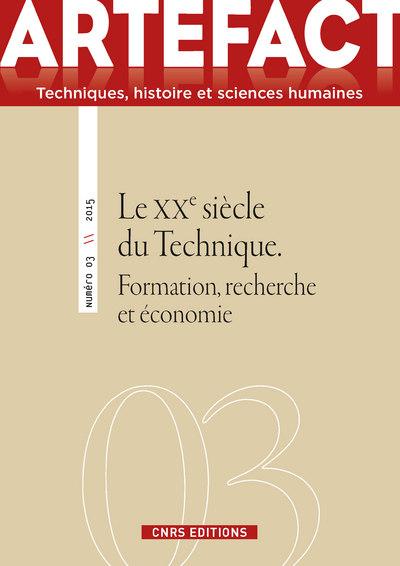 ARTEFACT N°3 - LE XXE SIÈCLE DU TECHNIQUE. FORMATION, RECHERCHE ET ÉCONOMIE