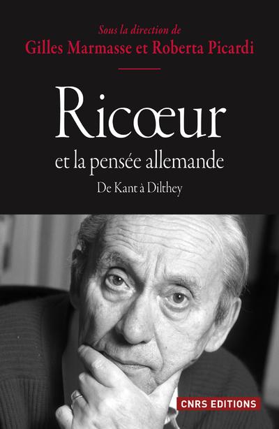 RICOEUR ET LA PENSEE ALLEMANDE. DE KANT A DILTHEY