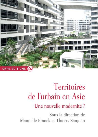 TERRITOIRES DE L'URBAIN EN ASIE - UNE NOUVELLE MODERNITE ?