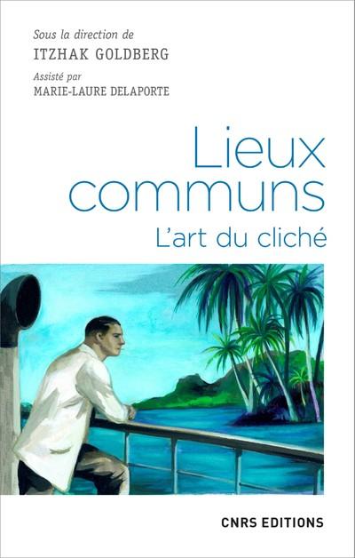 LIEUX COMMUNS. L'ART DU CLICHE