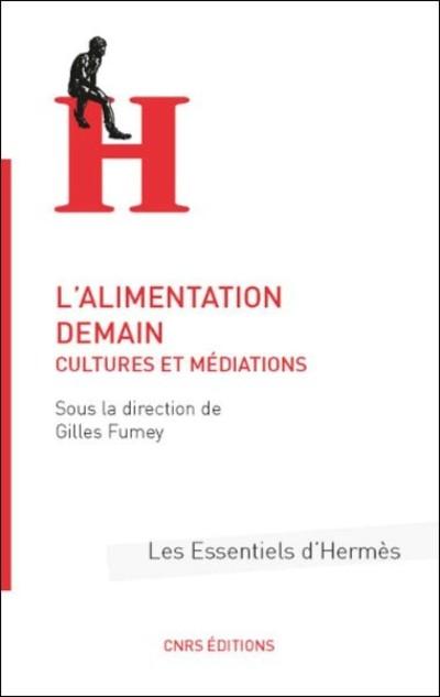 L'ALIMENTATION DEMAIN. CULTURES ET MÉDIATIONS