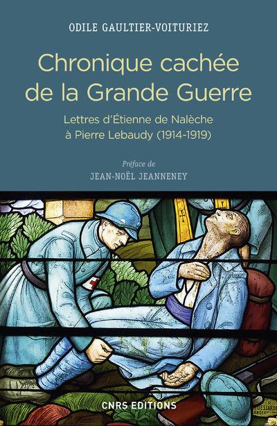 CHRONIQUE CACHEE DE LA GRANDE GUERRE