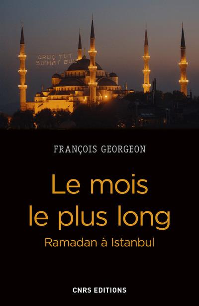 LE MOIS LE PLUS LONG. RAMADAN A ISTANBUL