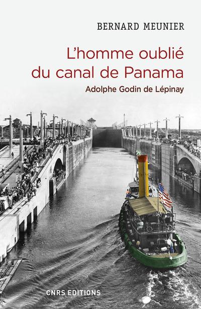 L'HOMME OUBLIE DU CANAL DE PANAMA. ADOLPHE GODIN DE LEPINAY