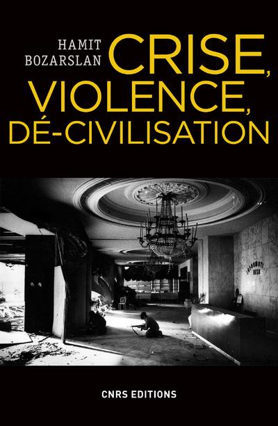 CRISE, VIOLENCE, DE-CIVILISATION