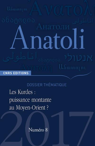 ANATOLI - NUMERO 8 LES KURDES : PUISSANCE MONTANTEAU MOYEN-ORIENT ?