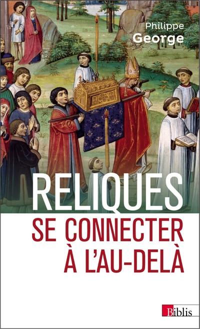 RELIQUES. SE CONNECTER A L'AU-DELA