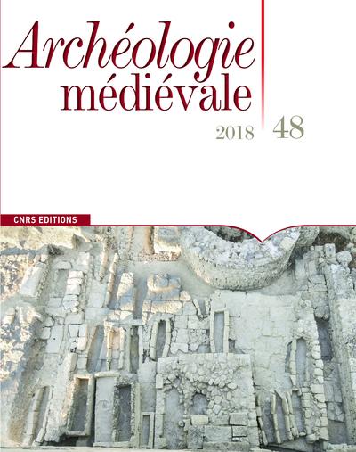 ARCHEOLOGIE MEDIEVALE - NUMERO 48 2018