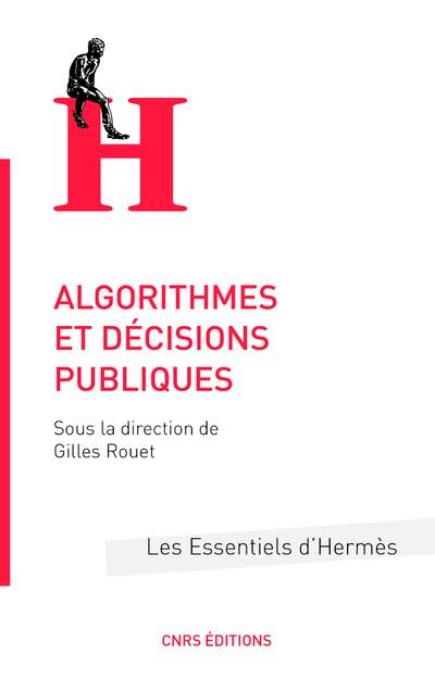 ALGORITHMES ET DECISIONS PUBLIQUES
