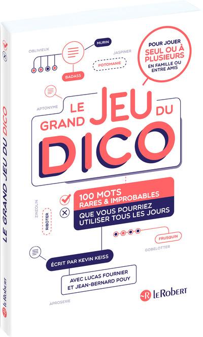 LE GRAND JEU DU DICO - 100 MOTS RARES ET IMPROBABLES QUE VOUS UTILISER TOUS LES JOURS