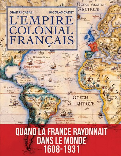 L'EMPIRE COLONIAL FRANCAIS