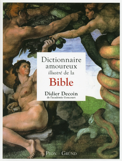 DICTIONNAIRE AMOUREUX ILLUSTRE DE LA BIBLE