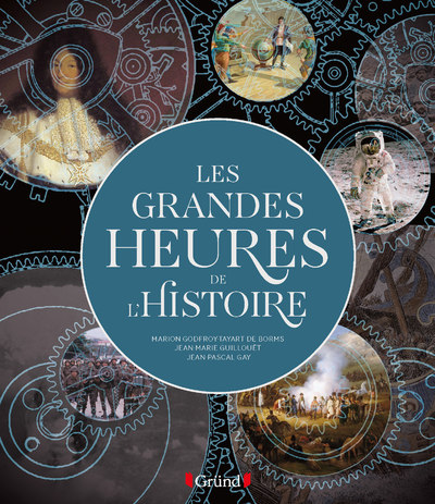 LES GRANDES HEURES DE L'HISTOIRE