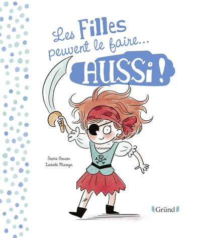 LES FILLES ET LES GARCONS PEUVENT LE FAIRE... AUSSI !